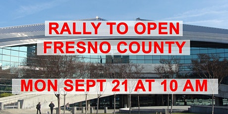 Rally to Safely Open Fresno County Businesses tickets