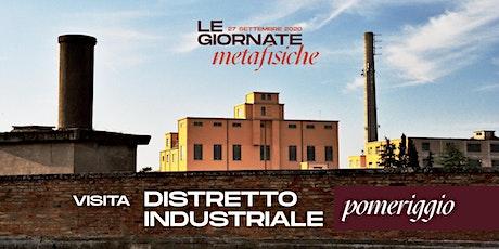 Distretto Industriale | Pomeriggio - Le Giornate Metafisiche 2020 biglietti