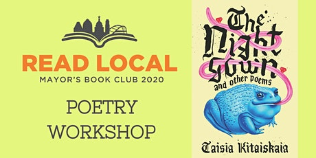 MBC Poetry Workshop: The Nightgown & Other Poems by Taisia Kitaiskaia tickets