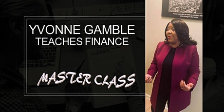 MASTER CLASS Financing Your NEXT Billion$$$ tickets