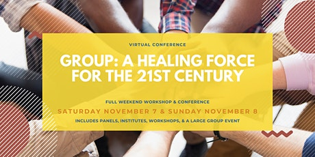 GROUP: A healing force for the 21st century - VIRTUAL CONFERENCE tickets