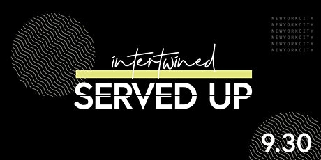 Served Up | Presents Intertwined tickets