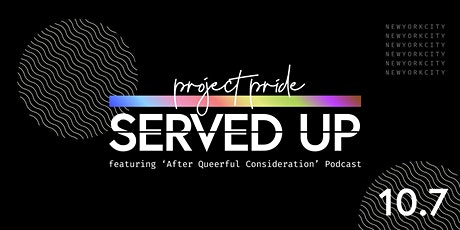 Served Up | Presents Project Pride tickets