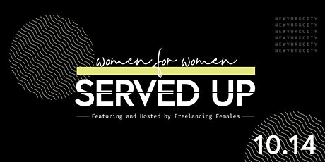 Served Up | Presents Women for Women tickets