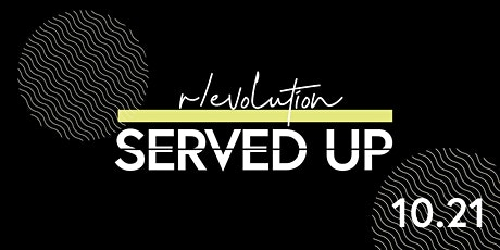 Served Up | Presents R/evolution tickets