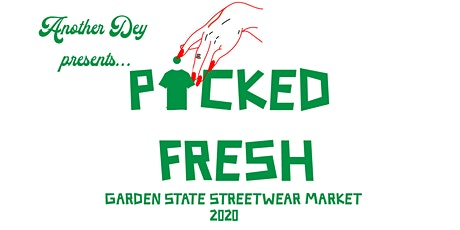 Picked Fresh Garden State Streetwear Market tickets