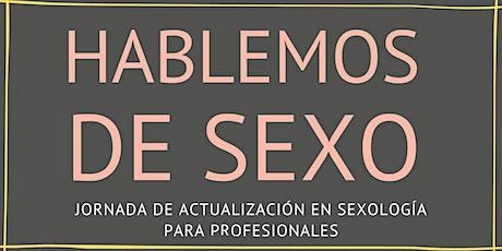 Hablemos de Sexo! Jornada de Actualización en Sexología para Profesionales entradas