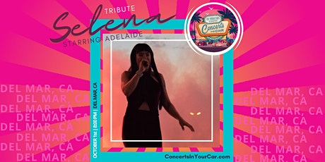 ADELAIDE - TRIBUTE TO SELENA - Concerts In Your Car DEL MAR tickets