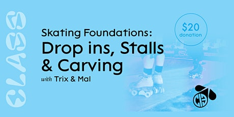 Skating Foundations- Drop ins, Stalls, and Carving tickets