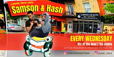Comedy show with Samson & Hash tickets