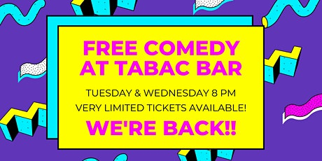 Tuesday & Wednesday Free Comedy at Tabac Bar tickets