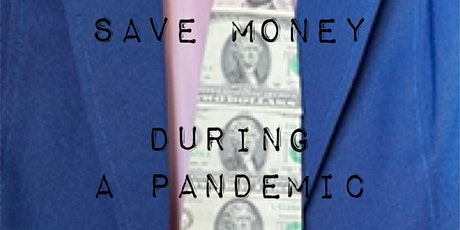 How to save Money during a PANDEMIC tickets