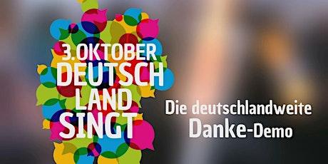 3. OKTOBER DEUTSCHLAND SINGT - EINE DANKEDEMO IN FRANKFURT Tickets