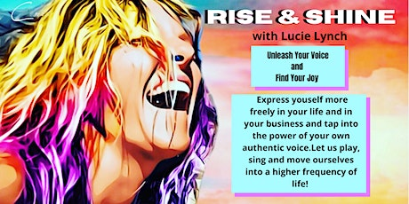 RISE & SHINE: Unleash Your Voice and Find Your Joy tickets