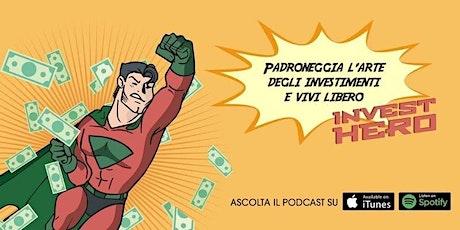 INVESTHERO MEET UP - EVENTO PER INVESTITORI - ACT.5 biglietti