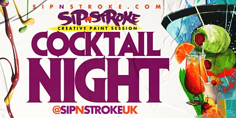 Sip 'N Stroke   Cocktail Night  Free Cocktails   Sip and Paint   8pm - 11pm tickets