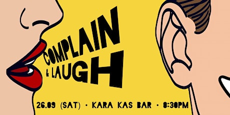 Complain & Laugh! - Friday Night of Comedy tickets