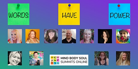 Mind Body Soul - Words have Power Summit tickets