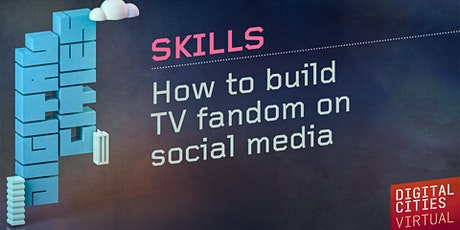How to build TV fandom on social media tickets