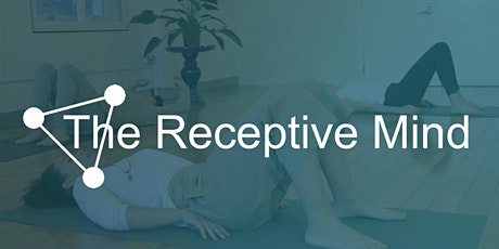The Receptive Mind tickets