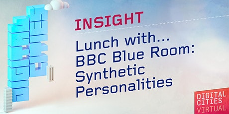 Lunch with BBC Blue Room: Synthetic Personalities tickets