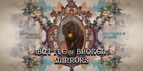 The Battle of Broken Mirrors tickets