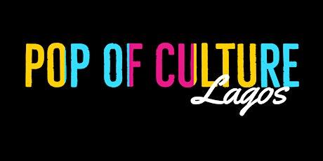 Lagos Pop of Culture Popup Shop tickets