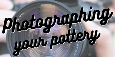 Photographing your Pottery tickets