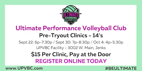 Ultimate Performance Volleyball Pre-Tryout Clinic - Age 14 tickets