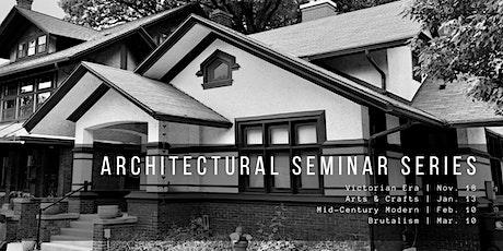 Architectural Seminar Series ~ Part 2: Arts & Crafts tickets
