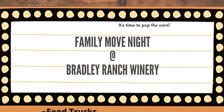 Roll-In Movie Family Night @ Bradley Ranch Winery tickets