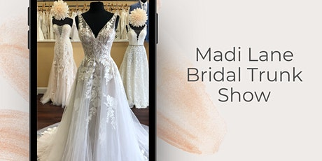 Madi Lane Bridal Wedding Dress Trunk Show tickets