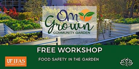 OM Grown Garden: Food Safety in the Garden tickets
