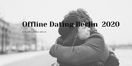Offline Dating Berlin tickets