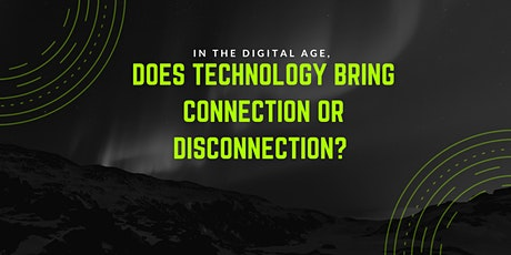 Connection or Disconnection? A Conversation around Our Technology Use tickets