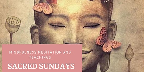 Sacred Sunday's: Online Mindfulness Meditation and Teaching tickets