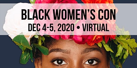 Black Women's Con + Expo - The Virtual Experience tickets