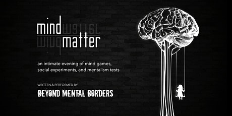 Mind | Matter: a night of mentalism and magic tickets