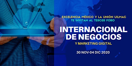 3er Foro Internacional de Negocios y Marketing Digital tickets