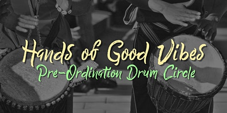 Hands of Good Vibes Drum Circle tickets