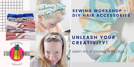Sewing Workshop Hair Accessories Only for Girls  - Scrunchies & Headbands. tickets