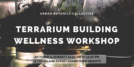 Terrarium Building Wellness Workshop tickets