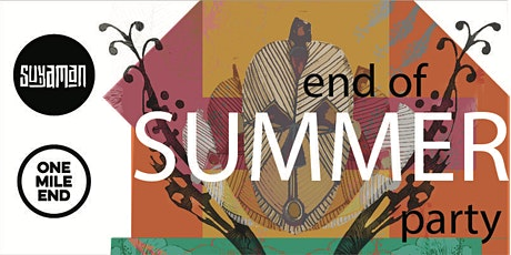 Suyaman  and One Mile End Brewery present: End of Summer Party tickets