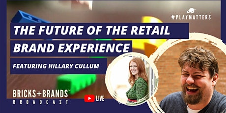 The Future of Retail Featuring Hillary Cullum | Bricks+Brands Broadcast tickets