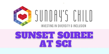 Sunday's Child Sunset Soiree at SCI tickets