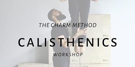 The CHARM Method CALISTHENICS workshop tickets