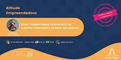 """""""Como transformar seguidores em clientes fidelizados usando Instagram"""" bilhetes"""