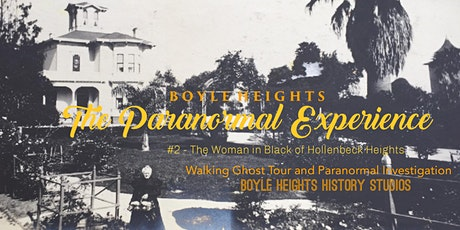 Boyle Heights: The Paranormal Experience #2 tickets
