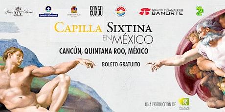 Capilla Sixtina en México Cancún 27 septiembre 2020 entradas