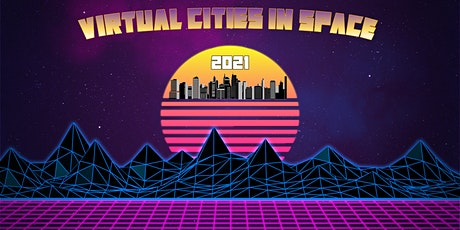 Virtual Cities in Space 2021 tickets